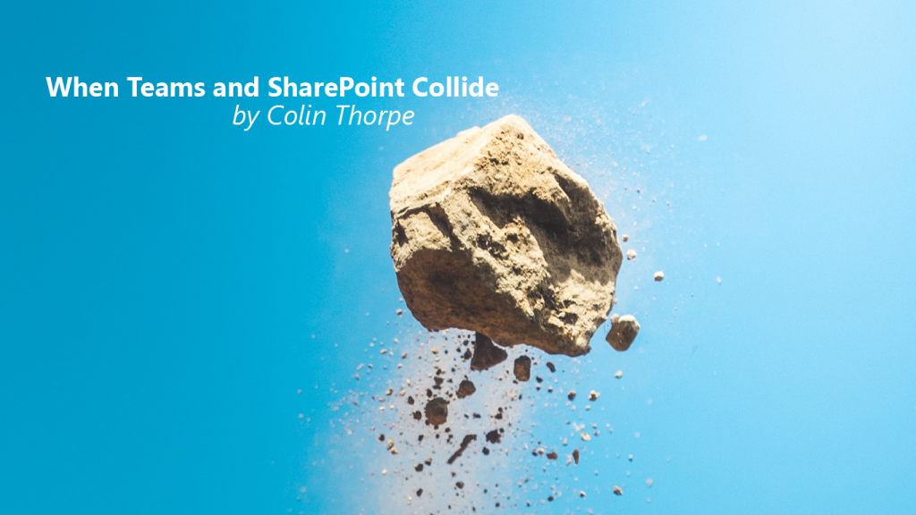 When Teams and SharePoint Collide