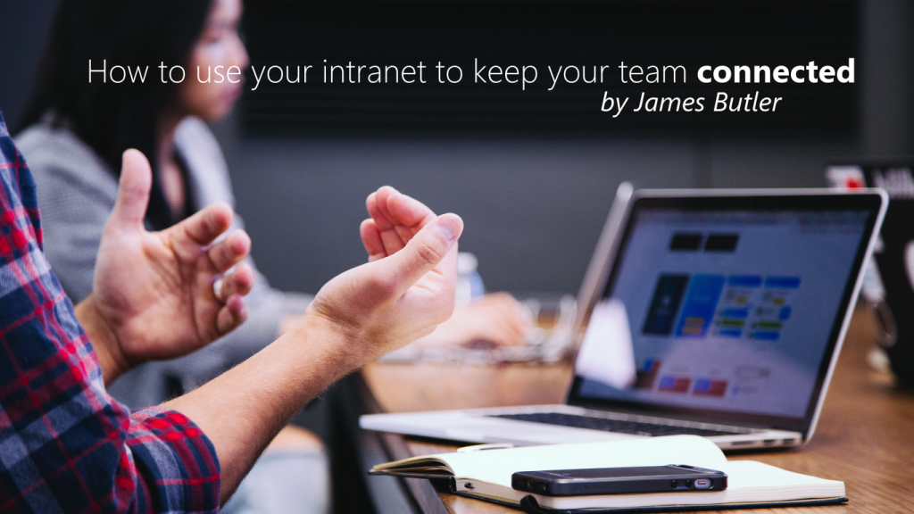 How to use your intranet to keep your team connected